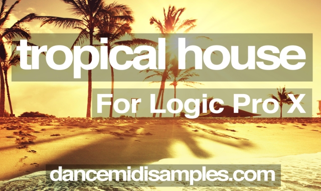 Tropical House Logic Pro Template